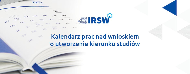 Kalendarz prac nadprzygotowaniem wniosku outworzenie kierunku studiów uruchamianych wsemestrze zimowym (dla wniosków składanych do31 marca 2022 r.)