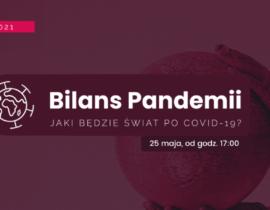 """""""Bilans Pandemii: Jaki będzie świat poCOVID-19?"""" – XV Ogólnopolska Konferencja Społeczności Centrum Europejskiego Uniwersytetu Warszawskiego"""