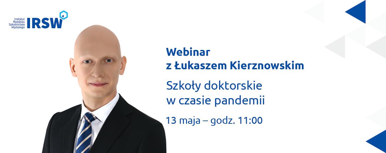 """Webinar zŁukaszem Kierznowskim """"Szkoły doktorskie wczasie pandemii"""""""