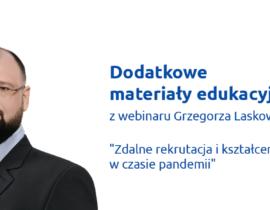 Dodatkowe materiały edukacyjne zwebinaru Grzegorza Laskowskiego