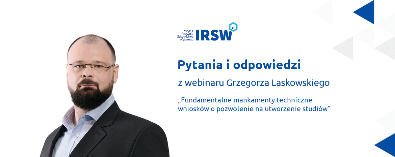 Fundamentalne mankamenty techniczne wniosków opozwolenie nautworzenie studiów-pytania iodpowiedzi zwebinaru Grzegorza Laskowskiego