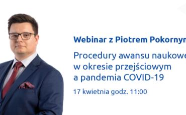webinar-z-piotrem-pokornym-procedury-awansu-naukowego-w-okresie-przejsciowym-a-pandemia-covid-19